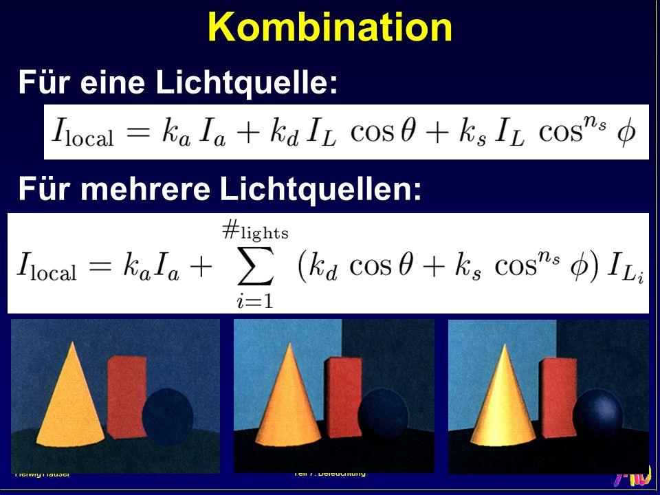 Helwig Hauser Teil 7: Beleuchtung Kombination Für eine Lichtquelle: Für mehrere Lichtquellen: