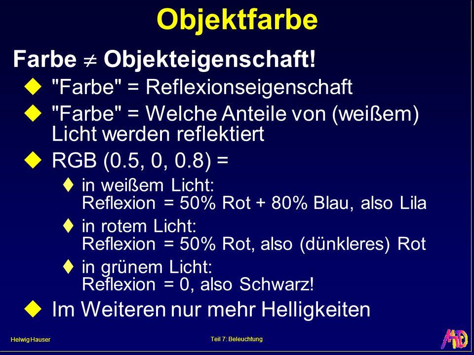 Helwig Hauser Teil 7: Beleuchtung Objektfarbe Farbe Objekteigenschaft!