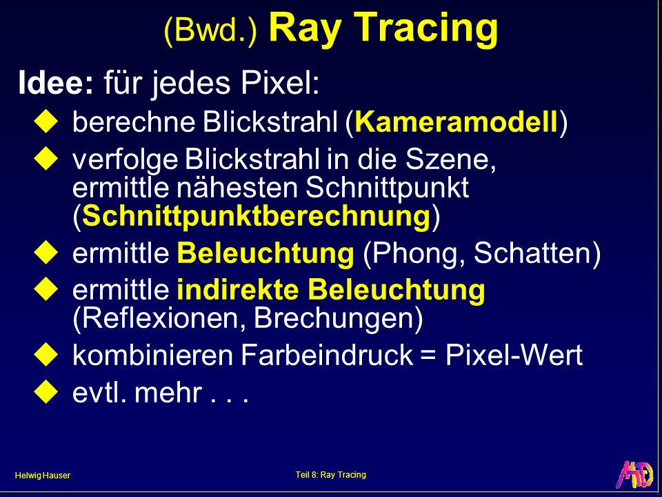 Helwig Hauser Teil 8: Ray Tracing Distributed Ray Tracing – Bsp. Blur & Tiefenunschärfe