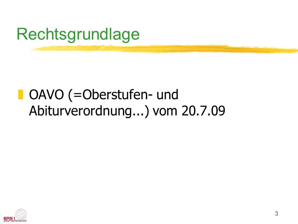 3 Rechtsgrundlage zOAVO (=Oberstufen- und Abiturverordnung...) vom 20.7.09