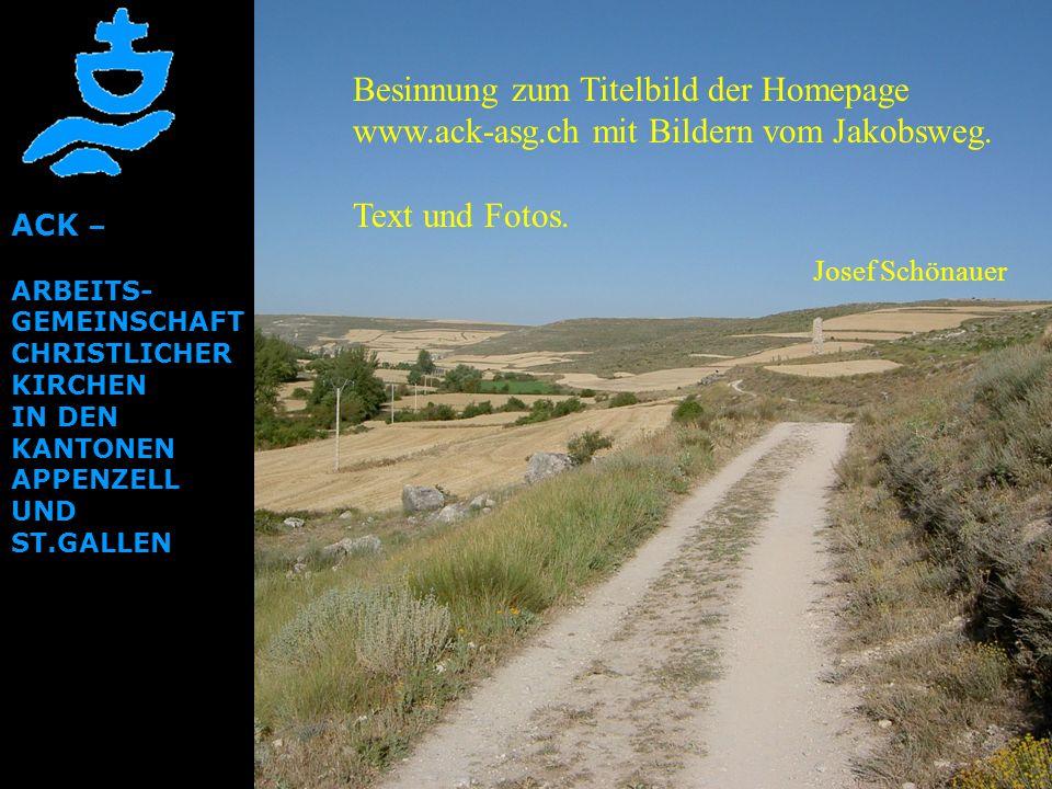 ACK – ARBEITS- GEMEINSCHAFT CHRISTLICHER KIRCHEN IN DEN KANTONEN APPENZELL UND ST.GALLEN Besinnung zum Titelbild der Homepage www.ack-asg.ch mit Bilde
