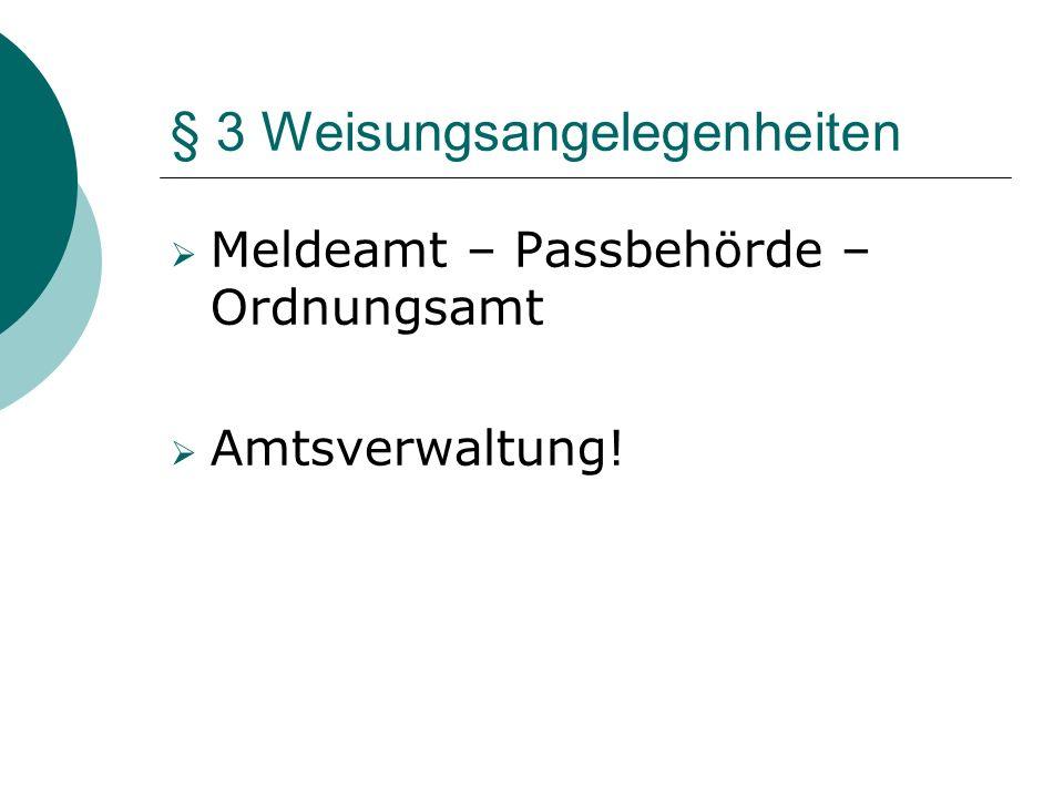 § 3 Weisungsangelegenheiten Meldeamt – Passbehörde – Ordnungsamt Amtsverwaltung!