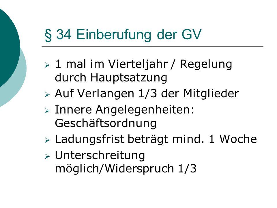 § 34 Einberufung der GV 1 mal im Vierteljahr / Regelung durch Hauptsatzung Auf Verlangen 1/3 der Mitglieder Innere Angelegenheiten: Geschäftsordnung L