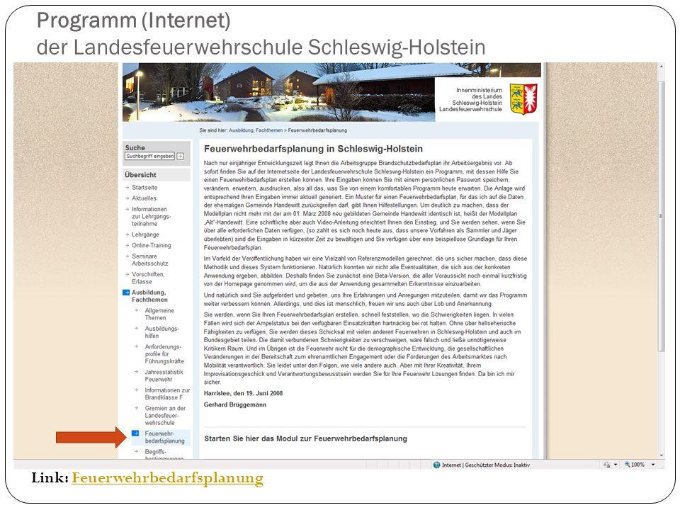 Programm (Internet) der Landesfeuerwehrschule Schleswig-Holstein Link: FeuerwehrbedarfsplanungFeuerwehrbedarfsplanung