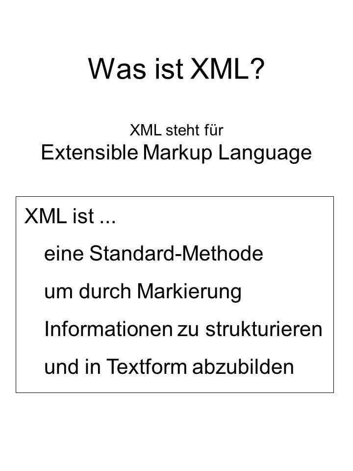 Was ist XML. XML ist...
