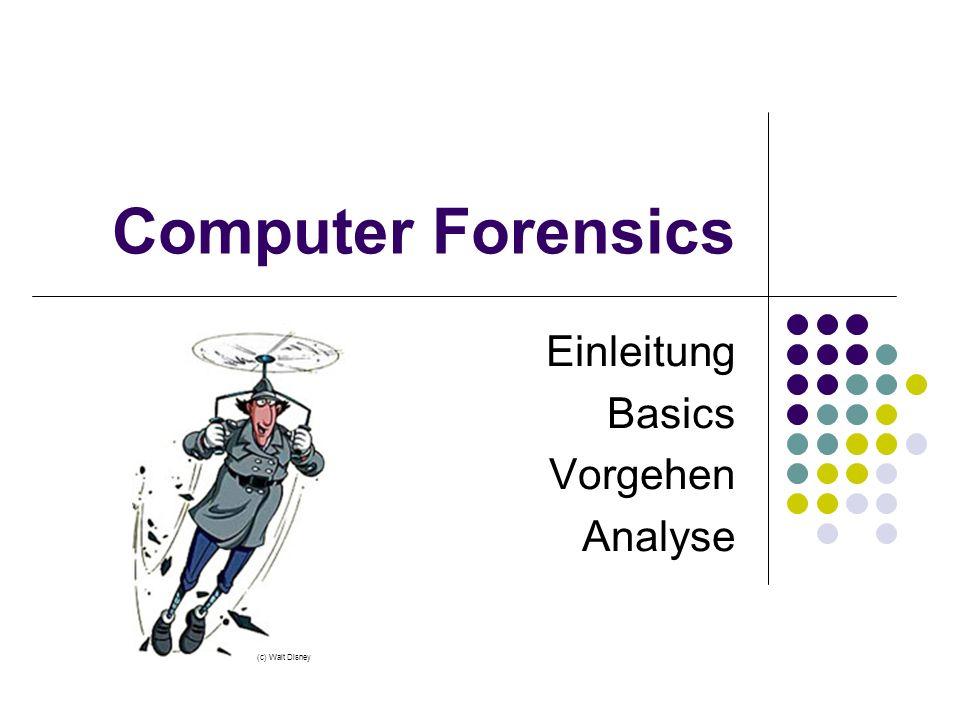 Computer Forensics Einleitung Basics Vorgehen Analyse (c) Walt Disney