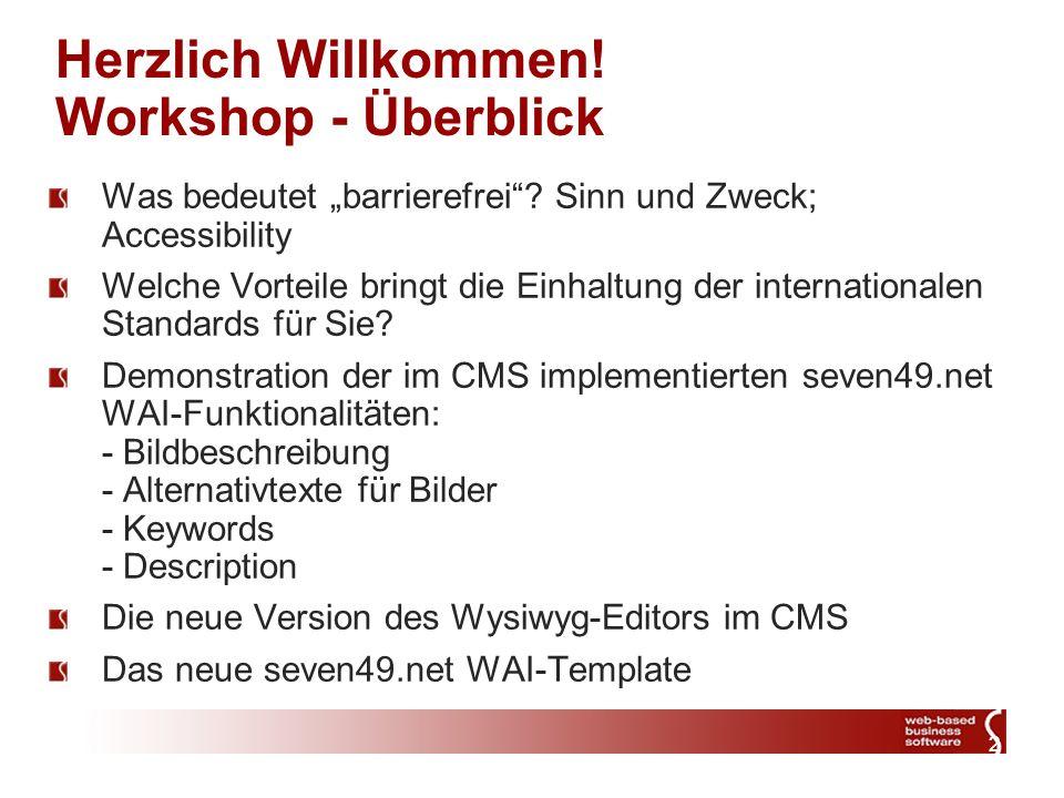 2 Herzlich Willkommen. Workshop - Überblick Was bedeutet barrierefrei.
