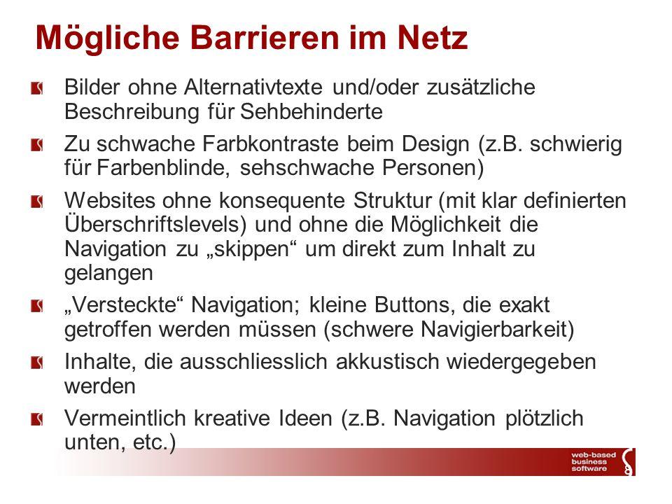 8 Mögliche Barrieren im Netz Bilder ohne Alternativtexte und/oder zusätzliche Beschreibung für Sehbehinderte Zu schwache Farbkontraste beim Design (z.B.