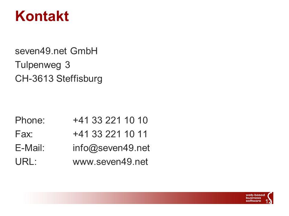 12 Kontakt seven49.net GmbH Tulpenweg 3 CH-3613 Steffisburg Phone:+41 33 221 10 10 Fax:+41 33 221 10 11 E-Mail: info@seven49.net URL: www.seven49.net