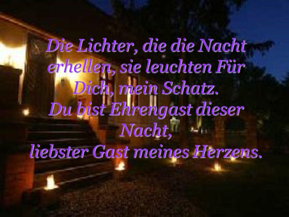 Die Lichter, die die Nacht erhellen, sie leuchten Für Dich, mein Schatz.