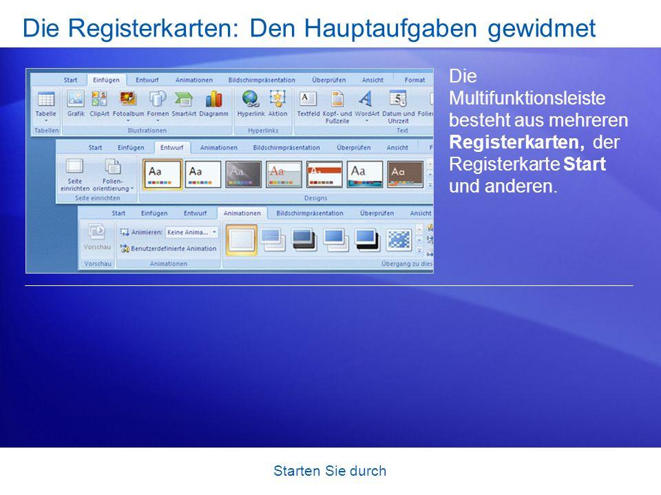 Starten Sie durch Die Registerkarten: Den Hauptaufgaben gewidmet Die Multifunktionsleiste besteht aus mehreren Registerkarten, der Registerkarte Start und anderen.