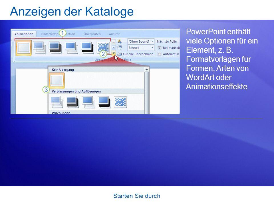 Starten Sie durch Anzeigen der Kataloge PowerPoint enthält viele Optionen für ein Element, z.