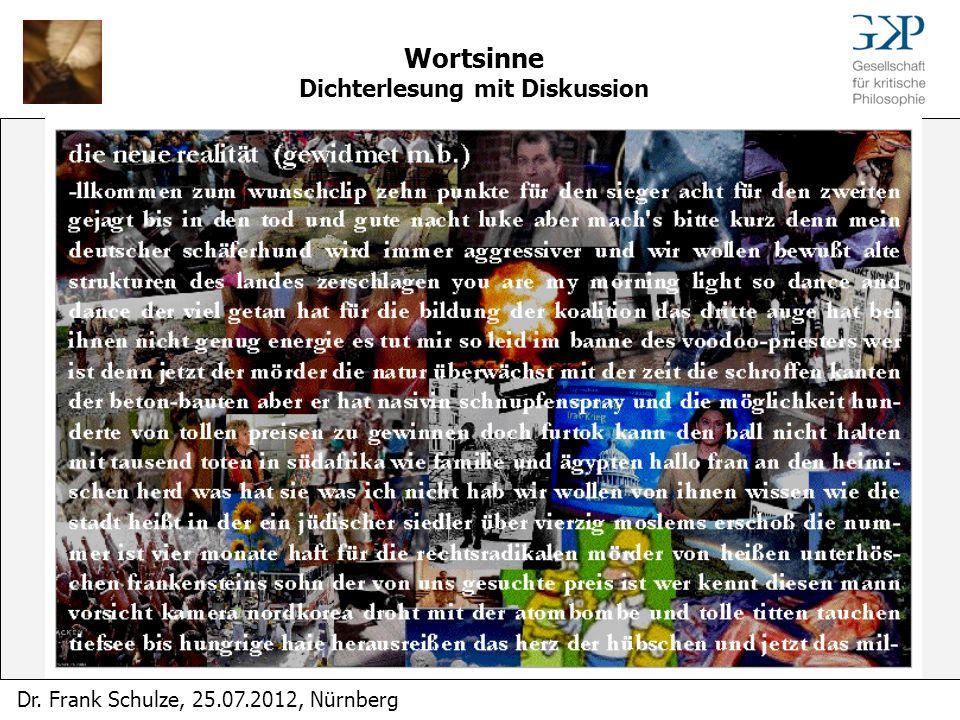 Wortsinne Dichterlesung mit Diskussion Dr. Frank Schulze, 25.07.2012, Nürnberg