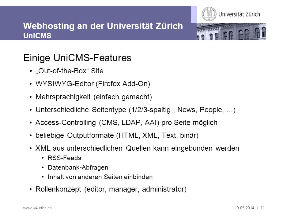 19.05.2014 / 11 Webhosting an der Universität Zürich UniCMS Einige UniCMS-Features Out-of-the-Box Site WYSIWYG-Editor (Firefox Add-On) Mehrsprachigkei
