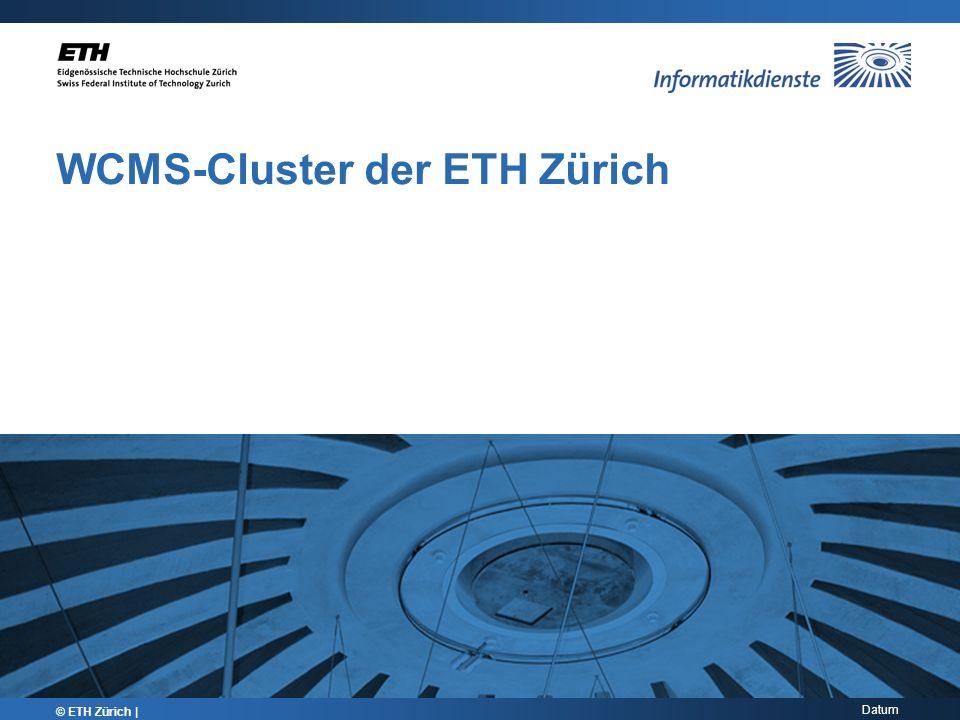 Datum WCMS-Cluster der ETH Zürich © ETH Zürich |