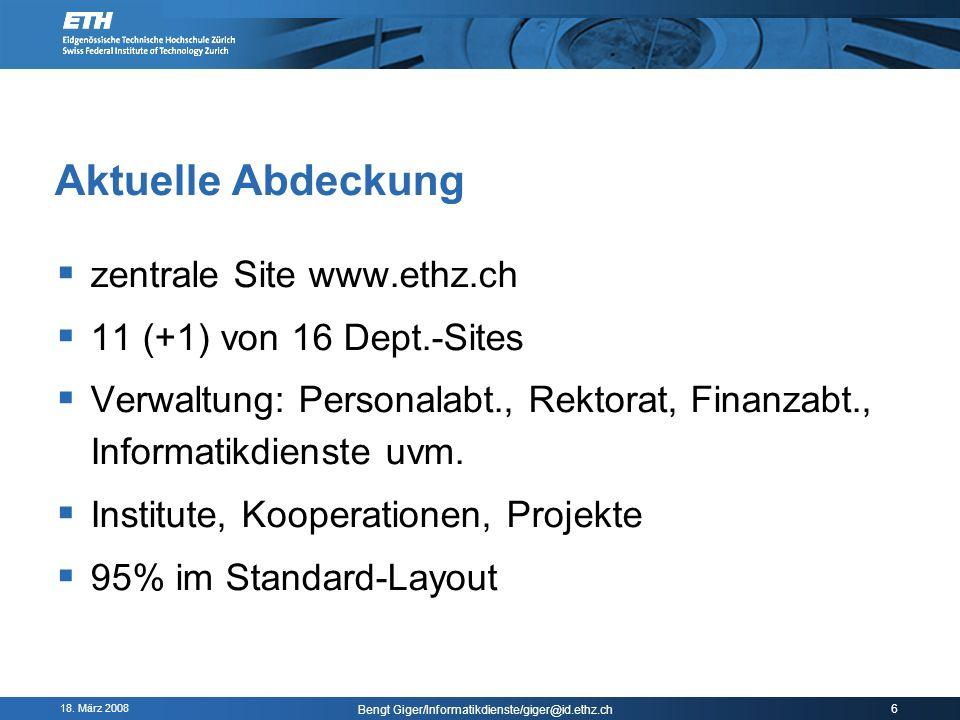 18. März 2008 Bengt Giger/Informatikdienste/giger@id.ethz.ch