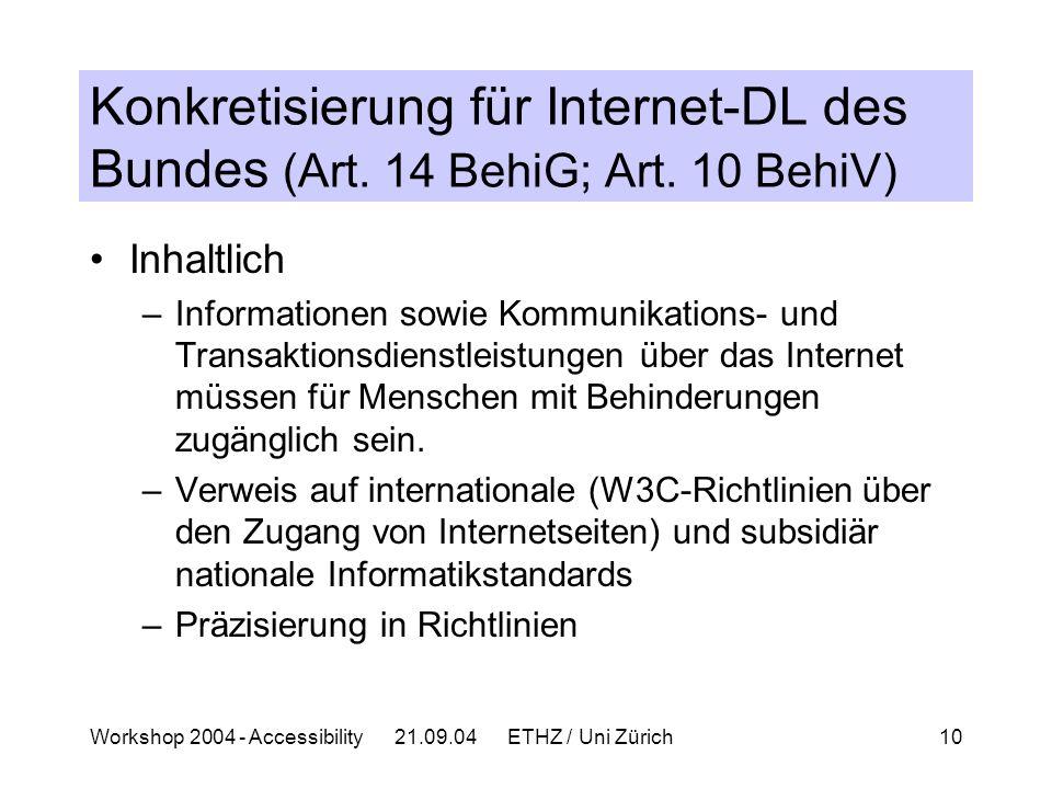 Workshop 2004 - Accessibility 21.09.04 ETHZ / Uni Zürich10 Konkretisierung für Internet-DL des Bundes (Art.