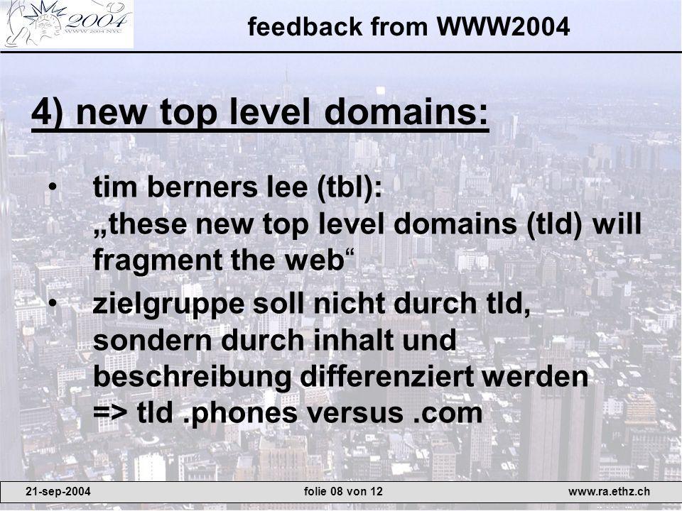 feedback from WWW2004 sammlung von fotos aller WWW- konferenzen als showcase für RDF- photo, d.h.