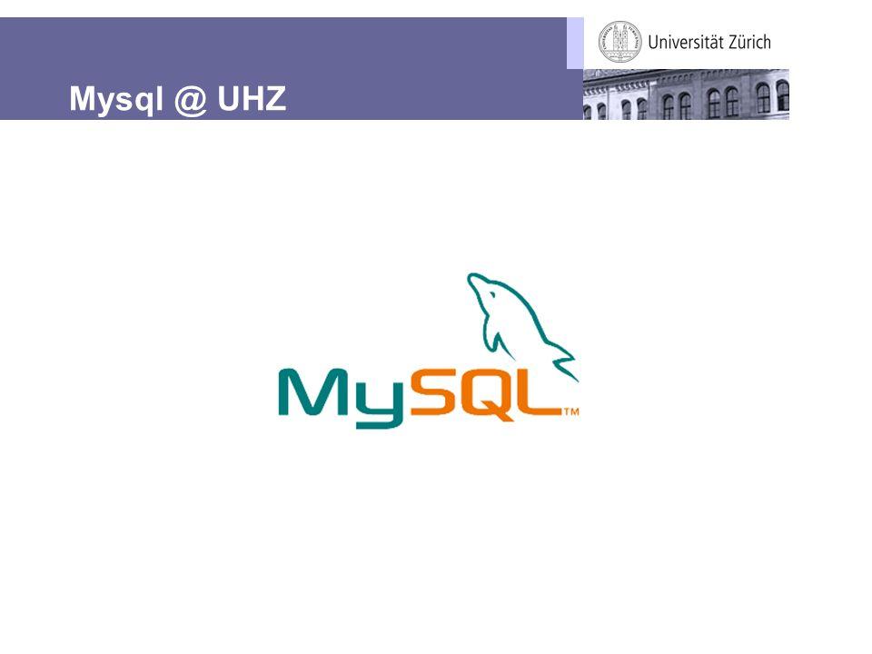 Mysql @ UHZ