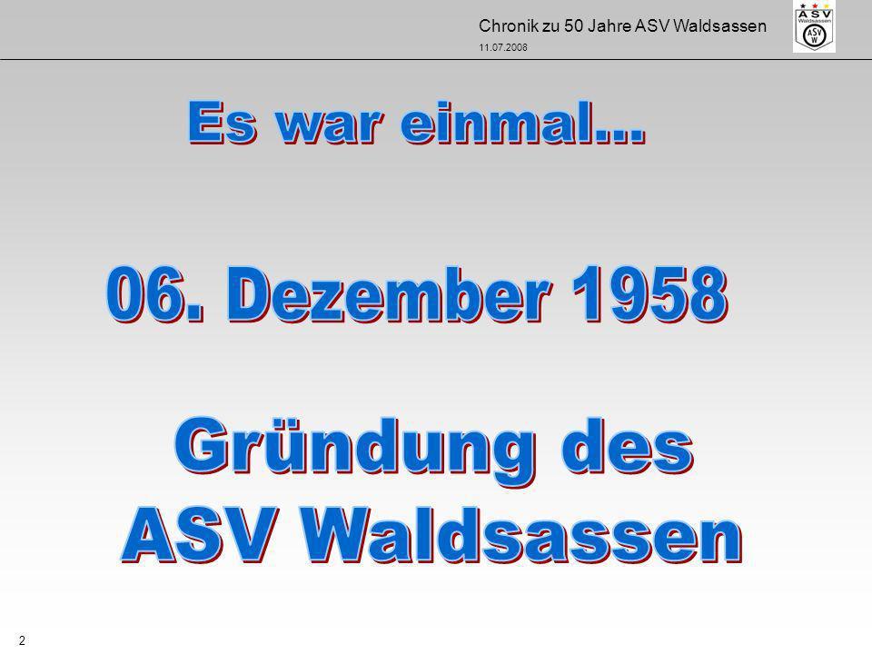 Chronik zu 50 Jahre ASV Waldsassen 11.07.2008 3 Bodenstein Otto 24.11.99 Die 29 Gründungsmitglieder Böhme RichardBuchhauer Josef 01.07.95 1958 - Gründungsmitglieder