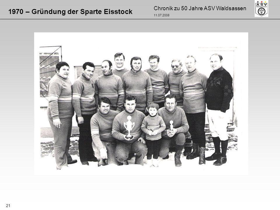 Chronik zu 50 Jahre ASV Waldsassen 11.07.2008 21 1970 – Gründung der Sparte Eisstock