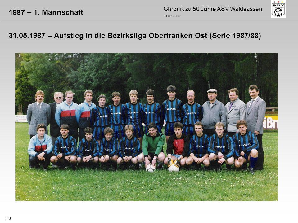 Chronik zu 50 Jahre ASV Waldsassen 11.07.2008 30 1987 – 1. Mannschaft 31.05.1987 – Aufstieg in die Bezirksliga Oberfranken Ost (Serie 1987/88)