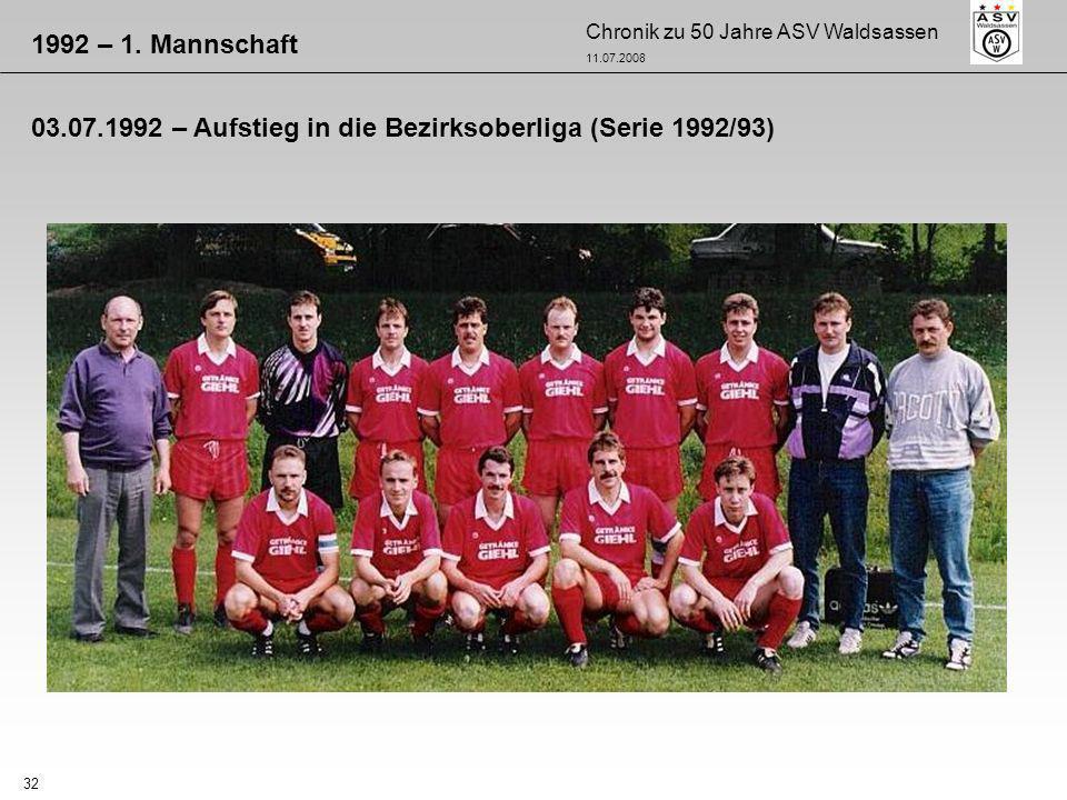 Chronik zu 50 Jahre ASV Waldsassen 11.07.2008 32 1992 – 1. Mannschaft 03.07.1992 – Aufstieg in die Bezirksoberliga (Serie 1992/93)