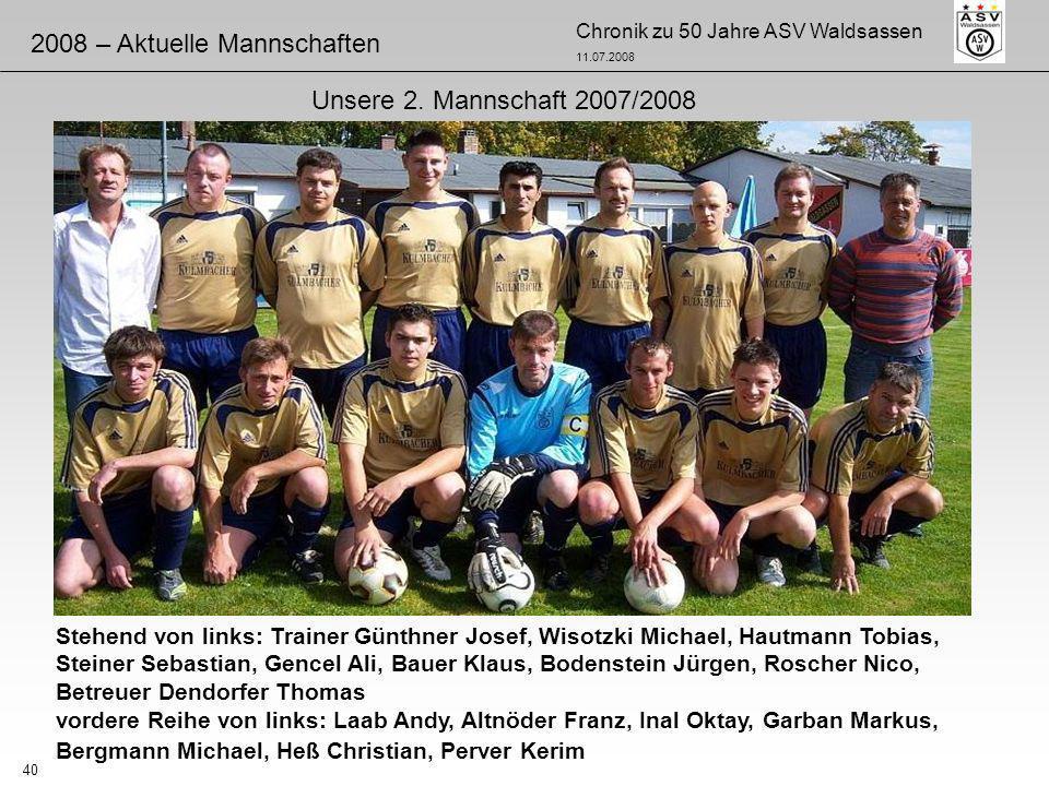 Chronik zu 50 Jahre ASV Waldsassen 11.07.2008 40 Stehend von links: Trainer Günthner Josef, Wisotzki Michael, Hautmann Tobias, Steiner Sebastian, Genc