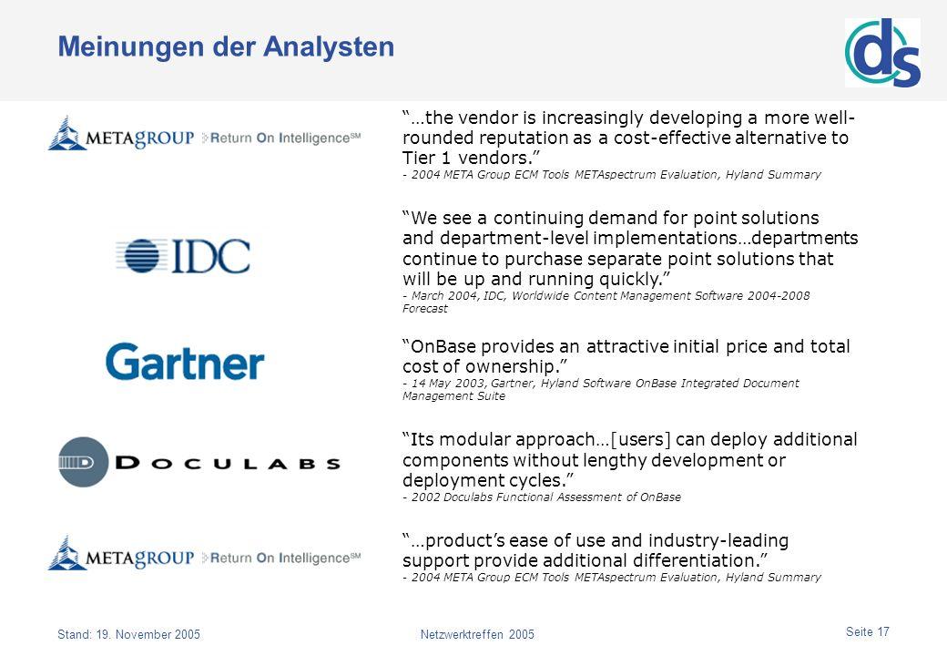Stand: 19. November 2005Netzwerktreffen 2005 Seite 17 Meinungen der Analysten …the vendor is increasingly developing a more well- rounded reputation a