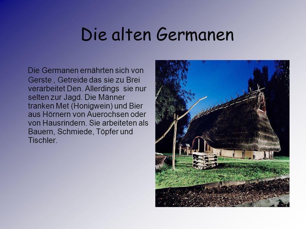 Die alten Germanen Die alten Germanen lebten in Wohn-Stall-Häusern. Das waren Häuser, die mit dem Stall verbun- den waren. Wenn es kalt war, gaben die