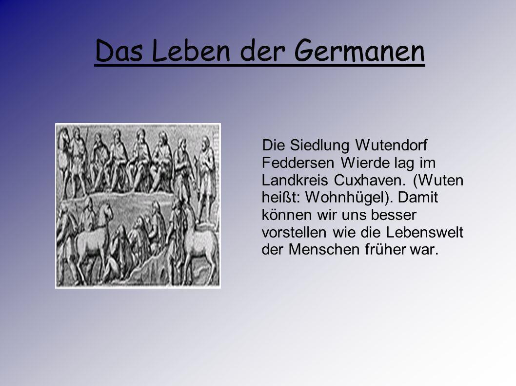 Die Kleidung der Germanen Die Männer trugen lange Hose und einen Kittel.Die Vornehmen trugen einen mantelartigen Umhang. Die Frauen trugen ärmellose G
