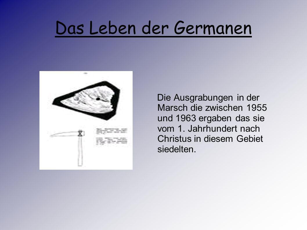 Das Leben der Germanen Die Siedlung Wutendorf Feddersen Wierde lag im Landkreis Cuxhaven. (Wuten heißt: Wohnhügel). Damit können wir uns besser vorste