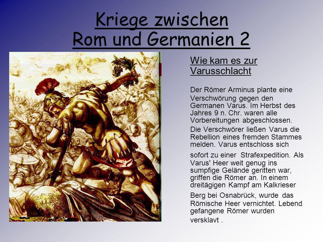 Römer und Germanen in West- und Norddeutschland Zwischen 12. v. Chr. Und 16 n. Chr. Scheiterten die militärischen Vorstöße der Römer am Widerstand der