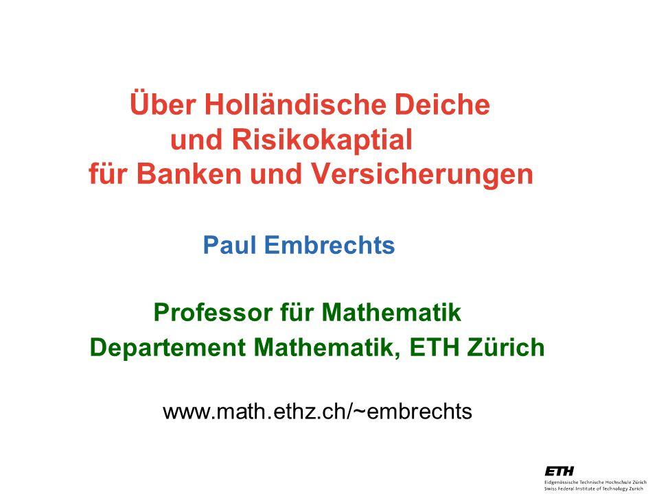 26. April 2005 Prof. Paul Embrechts / D-MATH / embrechts@math.ethz.ch 12 Value-at-Risk 1