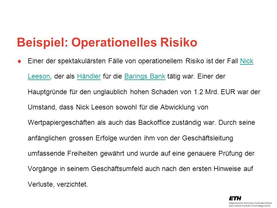 26. April 2005 Prof. Paul Embrechts / D-MATH / embrechts@math.ethz.ch 22 Beispiel: Operationelles Risiko Einer der spektakulärsten Fälle von operation