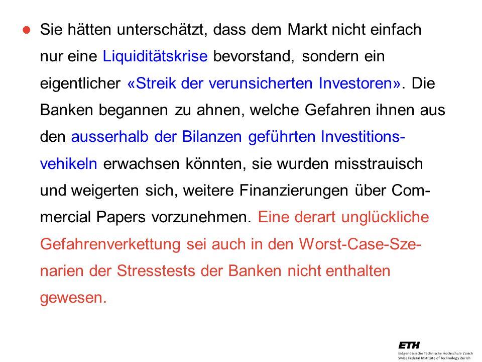 26. April 2005 Prof. Paul Embrechts / D-MATH / embrechts@math.ethz.ch 26 Sie hätten unterschätzt, dass dem Markt nicht einfach nur eine Liquiditätskri