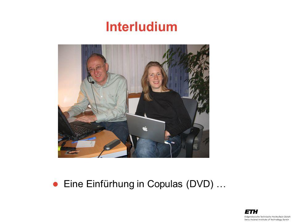 26. April 2005 Prof. Paul Embrechts / D-MATH / embrechts@math.ethz.ch 29 Interludium Eine Einfürhung in Copulas (DVD) …