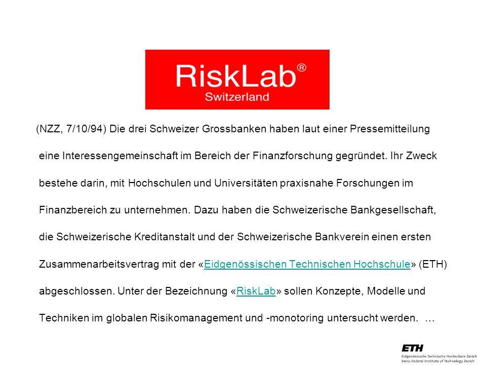 26. April 2005 Prof. Paul Embrechts / D-MATH / embrechts@math.ethz.ch 31 (NZZ, 7/10/94) Die drei Schweizer Grossbanken haben laut einer Pressemitteilu