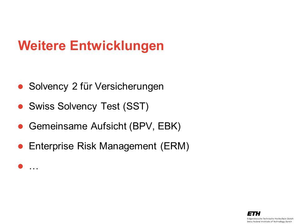 26. April 2005 Prof. Paul Embrechts / D-MATH / embrechts@math.ethz.ch 33 Weitere Entwicklungen Solvency 2 für Versicherungen Swiss Solvency Test (SST)