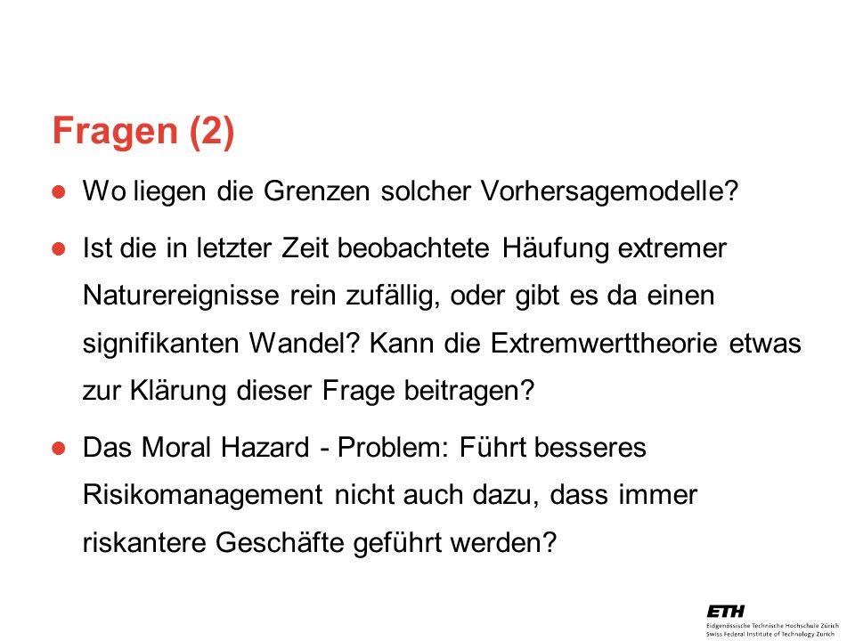 26. April 2005 Prof. Paul Embrechts / D-MATH / embrechts@math.ethz.ch 35 Fragen (2) Wo liegen die Grenzen solcher Vorhersagemodelle? Ist die in letzte