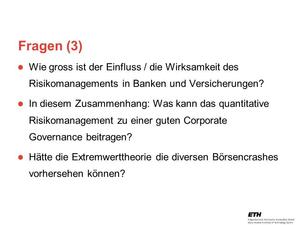 26. April 2005 Prof. Paul Embrechts / D-MATH / embrechts@math.ethz.ch 36 Fragen (3) Wie gross ist der Einfluss / die Wirksamkeit des Risikomanagements