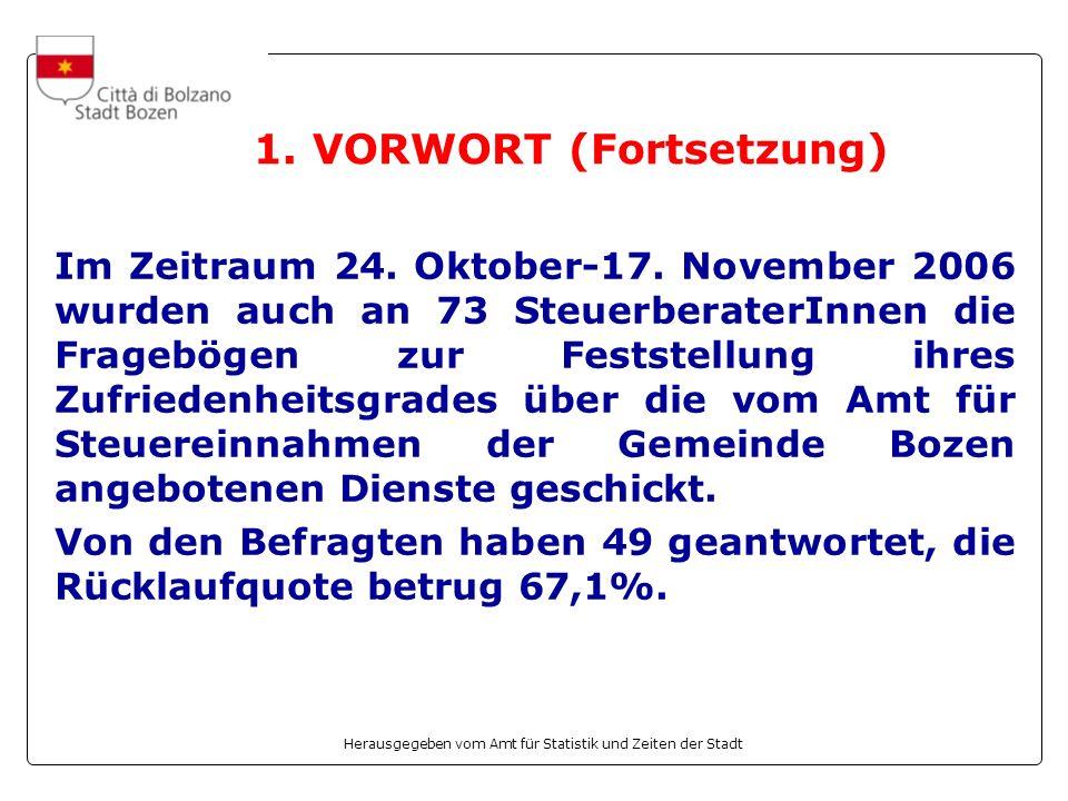 Herausgegeben vom Amt für Statistik und Zeiten der Stadt 1. VORWORT (Fortsetzung) Im Zeitraum 24. Oktober-17. November 2006 wurden auch an 73 Steuerbe