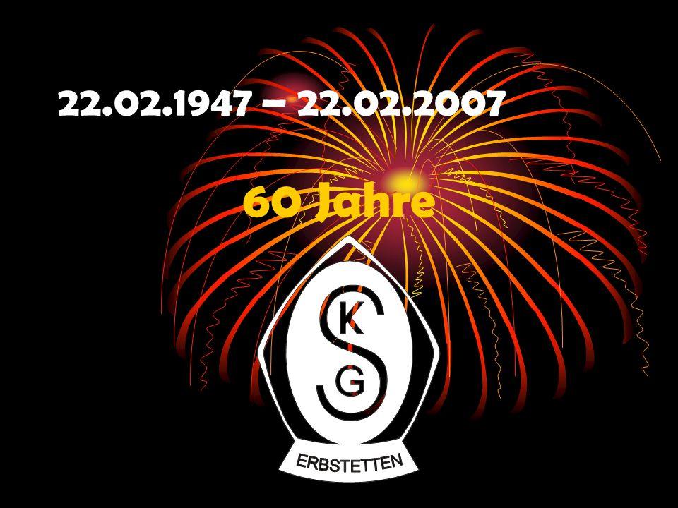 22.02.1947 – 22.02.2007 60 Jahre