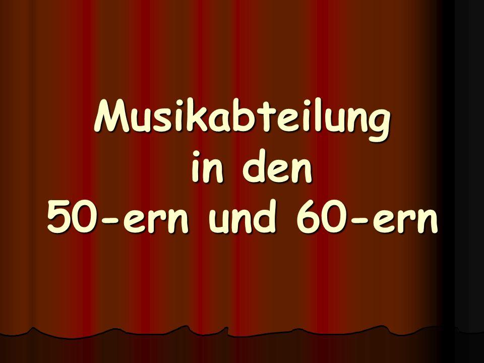 Musikabteilung in den 50-ern und 60-ern