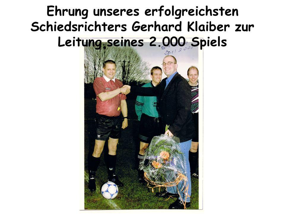 Ehrung unseres erfolgreichsten Schiedsrichters Gerhard Klaiber zur Leitung seines 2.000 Spiels