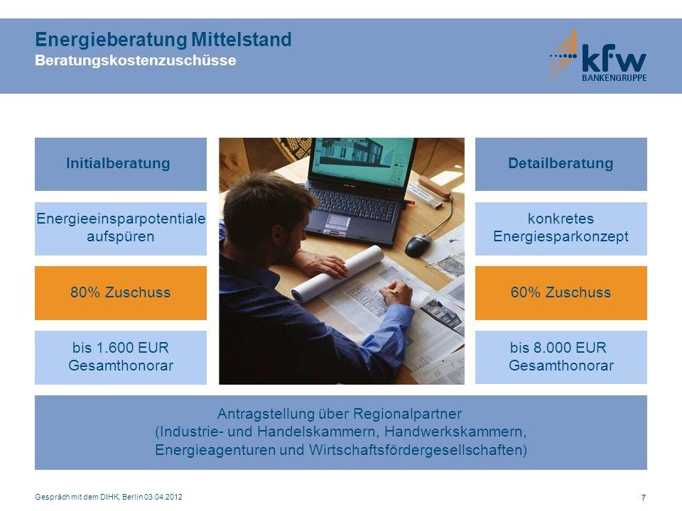 Gespräch mit dem DIHK, Berlin 03.04.2012 8 KfW-Umwelt- und KfW-Energieeffizienzprogramm Was hat sich geändert seit dem 1.1.2012.