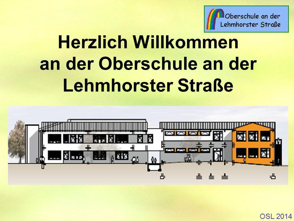 OSL 2014 Herzlich Willkommen an der Oberschule an der Lehmhorster Straße