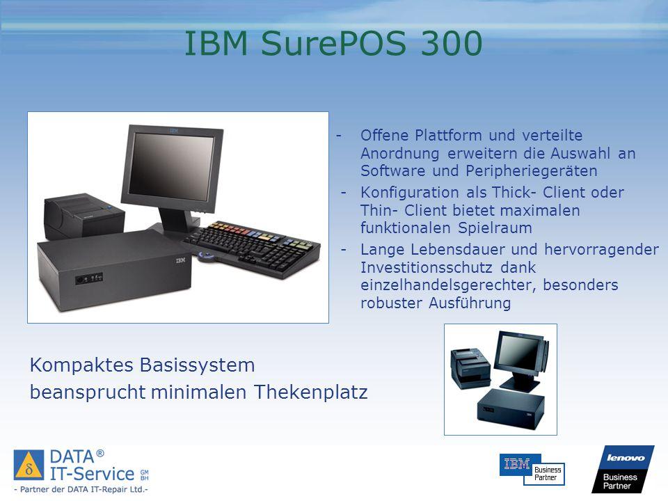 IBM SurePOS 300 - Offene Plattform und verteilte Anordnung erweitern die Auswahl an Software und Peripheriegeräten - Konfiguration als Thick- Client o
