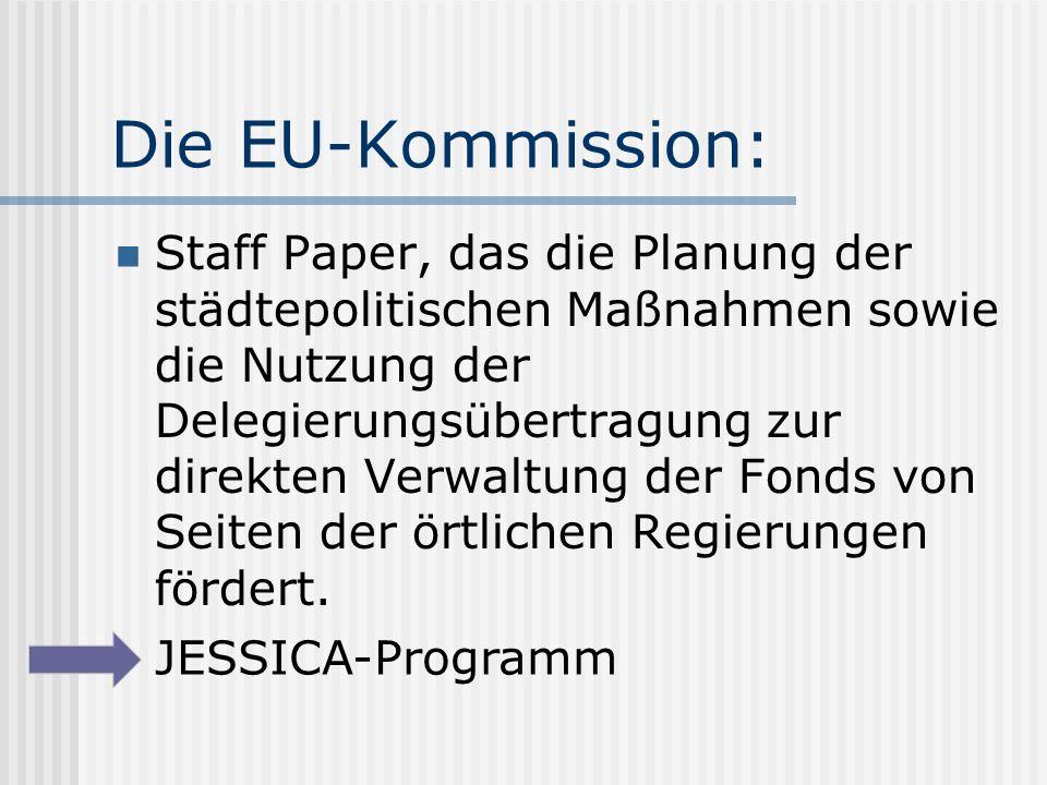 Die EU-Kommission: Staff Paper, das die Planung der städtepolitischen Maßnahmen sowie die Nutzung der Delegierungsübertragung zur direkten Verwaltung