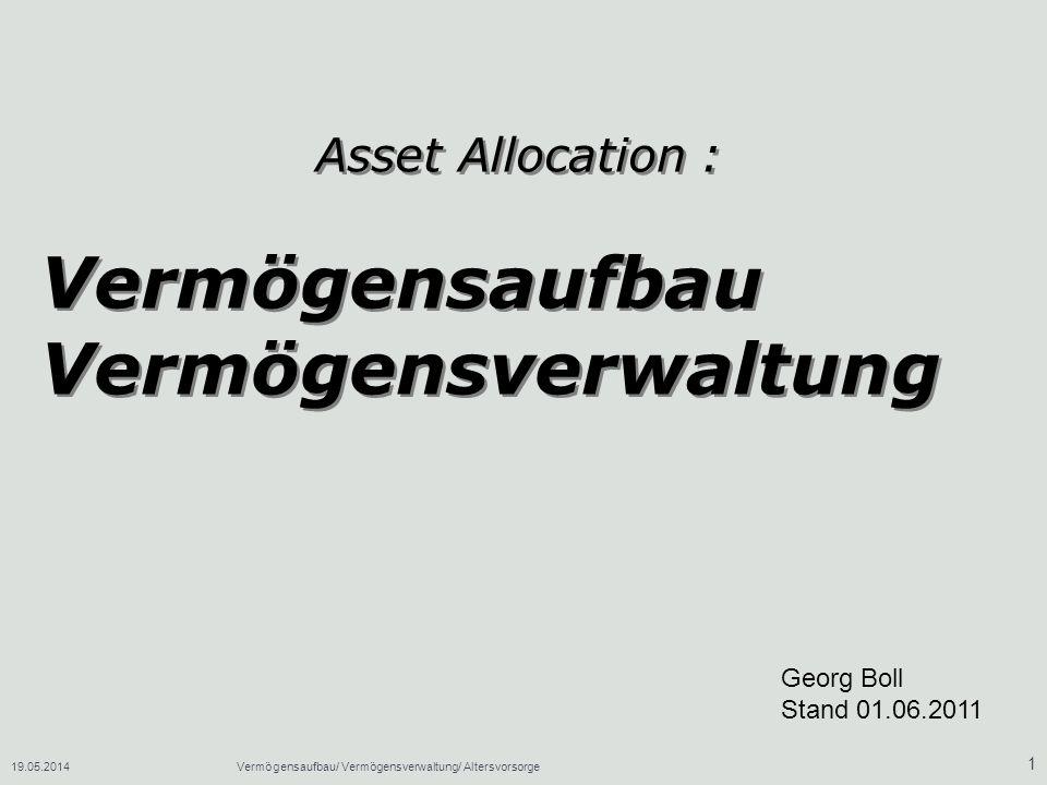 19.05.2014Vermögensaufbau/ Vermögensverwaltung/ Altersvorsorge 32 Es muss sich um staatlich zertifizierte Altersvorsorgeverträge handeln.